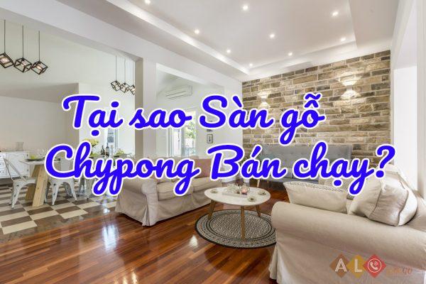 Tại sao sàn gỗ Chypong bán chạy