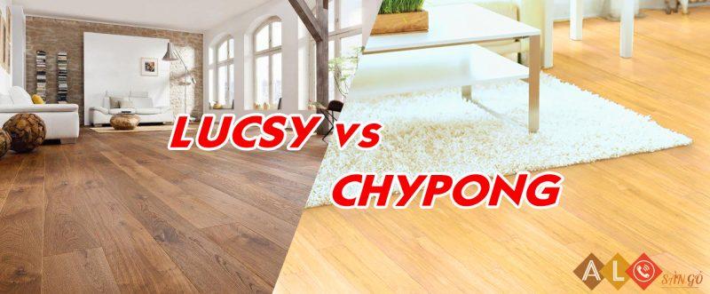 So sánh sàn gỗ Lucsy và sàn gỗ Chypong