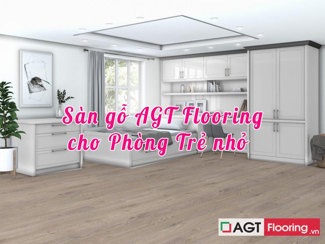 Lựa chọn sàn gỗ AGT Flooring cho phòng trẻ nhỏ có tốt không?